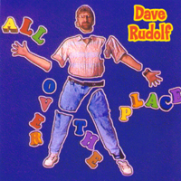 Dave Rudolf | All Over the Place