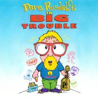 Dave Rudolf | In Big Trouble