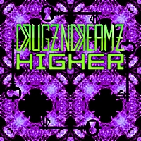 Drugzndreamz | Higher