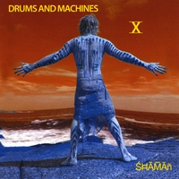 Drums and Machines | Shaman