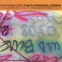 Drums and Tuba | The Flying Ballerina