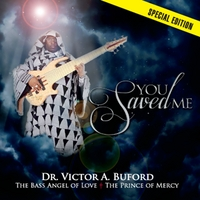 Dr. Victor A. Buford | You Saved Me