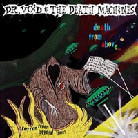 Dr. Void & the Death Machines | Death from Above