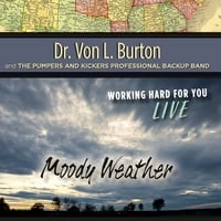 Dr. Von L. Burton & The Pumpers and Kickers Professional Backup Band | Moody Weather (Live)