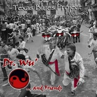 Dr. Wu' and Friends | Texas Blues Project  Vol. 2