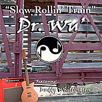 "Dr. Wu' and Friends | ""Slow Rollin' Train"" (Movie Version) [feat. Buddy Whittington]"
