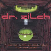 "Dr. Zilch | A Little Taste Of Hell Vol.1 - ""The Way Down"""