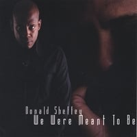 Donald Sheffey | We Were Meant To Be