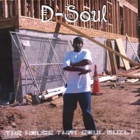 D-Soul | The House That Soul Built