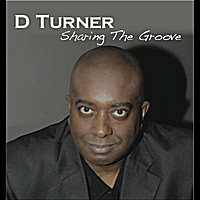 DTurner | Sharing The Groove