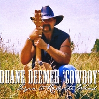Duane Deemer `Cowboy` | Tryin' to Ride the Wind