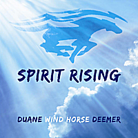 Duane Wind Horse Deemer | Spirit Rising