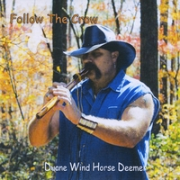 Duane Wind Horse Deemer | Follow the Crow