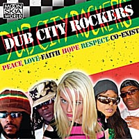 Dub City Rockers | Peace Love Faith Hope Respect Co-Exist