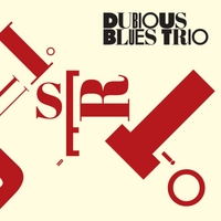 Dubious Blues Trio | Dubious Blues Trio