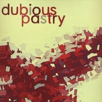 Dubious Pastry | Dubious Pastry