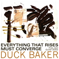 Duck Baker | Everything That Rises Mut Converge