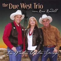 The Due West Trio featuring Rena Randall | Ten Winters and Ten Springs