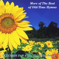 Dulcimer Dan & the Blue Skies Band | More of the Best of Old-Time Hymns