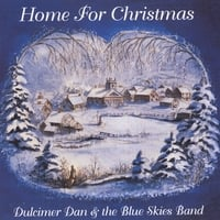 Dulcimer Dan & the Blue Skies Band | Home for Christmas