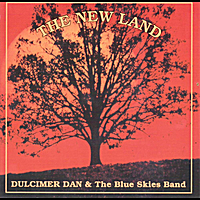 Dulcimer Dan & the Blue Skies Band | The New Land