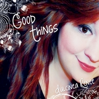 Dulcinea Reneé | Good Things