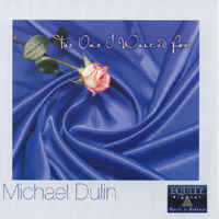 Michael Dulin | The One I Waited For