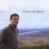 Michael Dulin | Follow the River