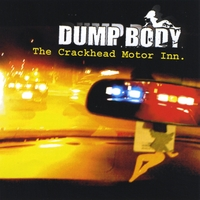 Dump Body | The Crackhead Motor Inn