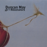 Duncan May And The Resonators | Duncan May And The Resonators