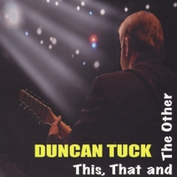 Duncan Tuck | This, That and the Other
