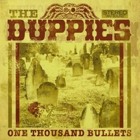 The Duppies | One Thousand Bullets
