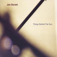 Jon Durant | Things Behind The Sun