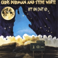 Chris Durman and Steve White | Off On Exit 65