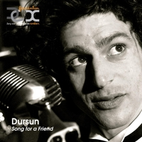 Dursun | Song for a Friend