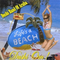 Dushi Band of Aruba | Life's a Beach