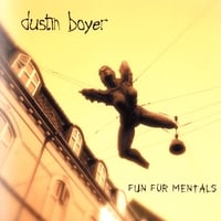 Dustin Boyer | Fun For Mentals