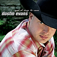 Dustin Evans | Good Ol' Days to Come