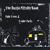 Dustin PIttsley Band | Palm Trees and Trailer Parks (feat. Doug Wehmeyer & Donnie Wood)