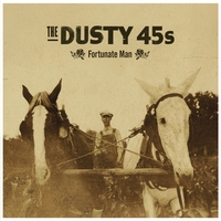 The Dusty 45s | Fortunate Man