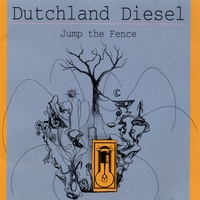 dutchland diesel | jump the fence