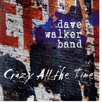 Dave Walker Band | Crazy All the Time