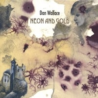 Dan Wallace | Neon and Gold