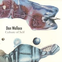 Dan Wallace | Culture Of Self