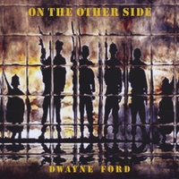 Dwayne Ford | On the Other Side