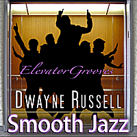 Dwayne Russell | Elevator Grooves
