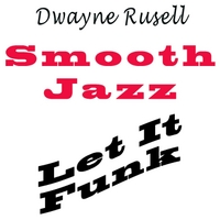 Dwayne Russell | Let It Funk