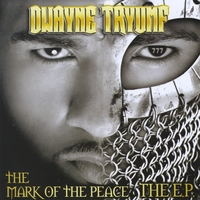 Dwayne Tryumf | The Mark of the Peace: The EP