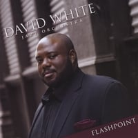 David White Jazz Orchestra | Flashpoint