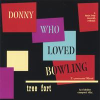 Donny Who Loved Bowling | Tree Fort